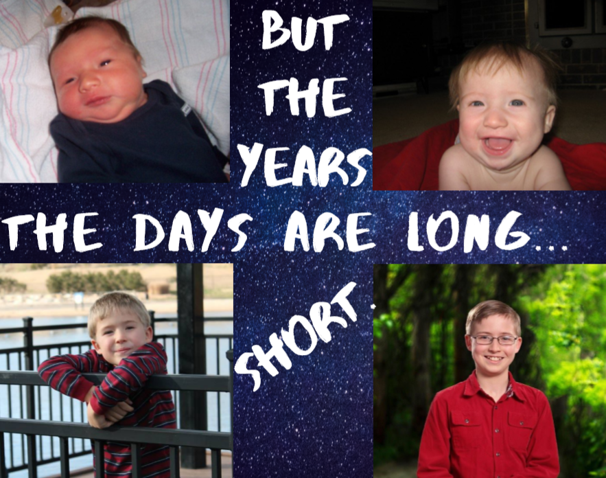 The days are long...but the years are short.